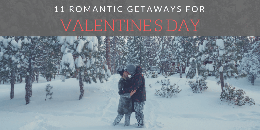 romantic getaways for valentines day
