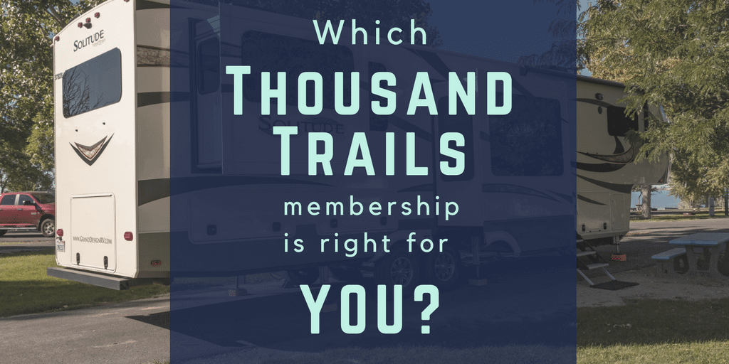 Which Thousand Trails membership is right for you?