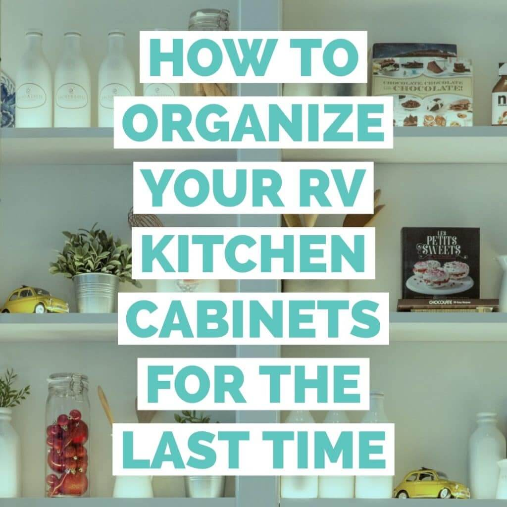 RV Storage Ideas for the Kitchen - Getaway Couple
